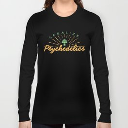 Legalize Psychedelics Long Sleeve T-shirt