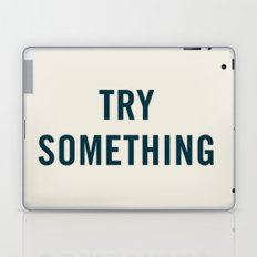 Try Something Laptop & iPad Skin