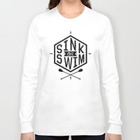 swim Long Sleeve T-shirts featuring SINK OR SWIM by Wesley Bird