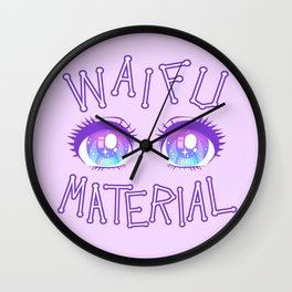 Waifu Material Wall Clock