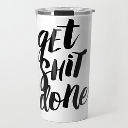 Get Shit Done Black and White Motivational Typography Poster for Office or Workplace Decor Wall Art Travel Mug