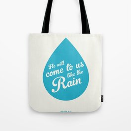 He Will Come To Us Like The Rain Tote Bag