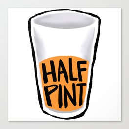 Half Pint Canvas Print