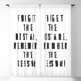 Forget the  mistake, remember the  lesson! Blackout Curtain