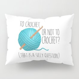 To Crochet Or Not To Crochet? (That Is A Silly Question)  |  Blue Pillow Sham