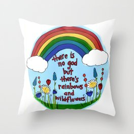 No God But There's Rainbows Throw Pillow