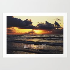 Wake Up and Live Art Print