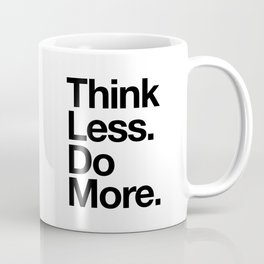 Think Less Do More inspirational wall art black and white typography poster design home decor Coffee Mug