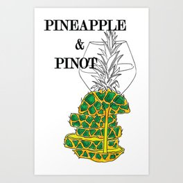 Pineapple & Pinot Art Print