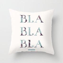 Bla Bla Bla Throw Pillow