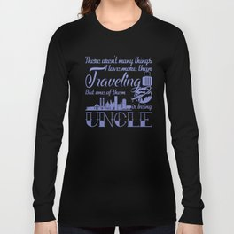 Traveling Uncle Long Sleeve T-shirt
