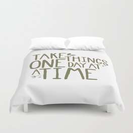 Take Things One Day At A Time Duvet Cover