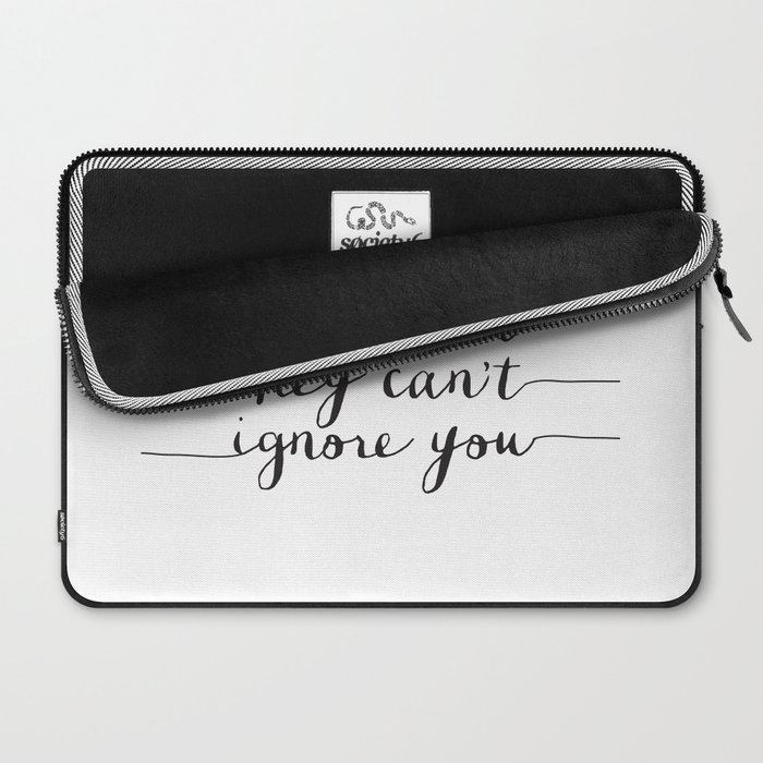 Be So Good They Can't Ignore You black and white monochrome typography poster design bedroom wall Laptop Sleeve