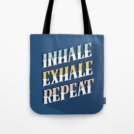 Inhale. Exhale. Repear Tote Bag