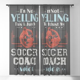I'm Not Yelling This Is My Soccer Coach Voice Sheer Curtain