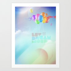 Let's dream more Art Print