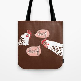 """The Chicken Says """"Beef"""" Tote Bag"""