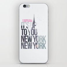 It's up to you [New York] iPhone & iPod Skin
