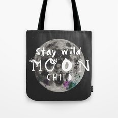 Stay wild moon child (full moon) Tote Bag