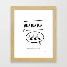 Bla Bla Bla, typo Framed Art Print