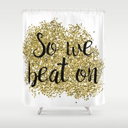 So we beat on - golden jazz Shower Curtain
