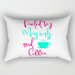 Fueled by Musicals and Coffee Fun Music Quote Rectangular Pillow