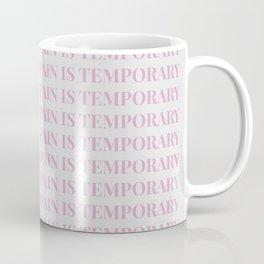 pain is temporary - white Coffee Mug