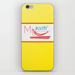 My teeth are good because my dentist is excellent iPhone Skin