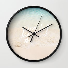 Beach Please! Quote Wall Clock