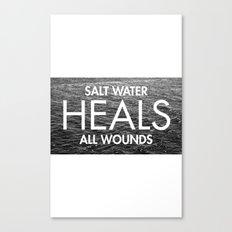 Salt Water Heals All Wounds Canvas Print