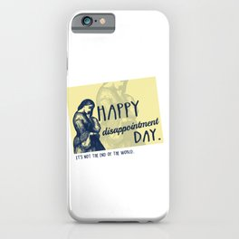 Disappointment Day iPhone Case