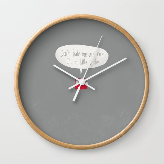 Just a little cooler Wall Clock