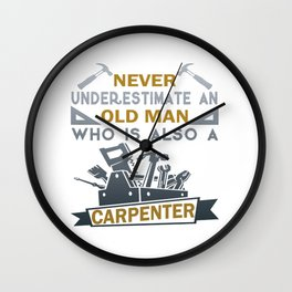 Old Man Is A Carpenter Wall Clock