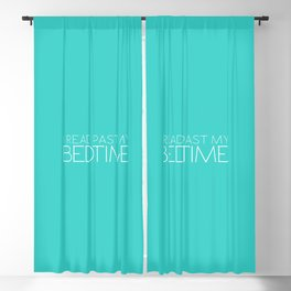 I read past my bedtime. Blackout Curtain