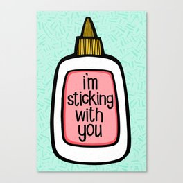 sticking with you ii Canvas Print