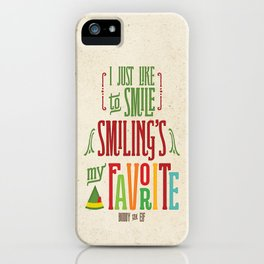 Buddy the Elf! Smiling's My Favorite! iPhone Case