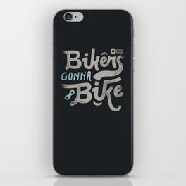 Bikes gonna bike iPhone Skin