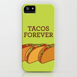 Tacos Forever  iPhone Case