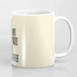 No bullshit, just booze and good coffee, inspirational quote, positive thinking, feelgood Coffee Mug