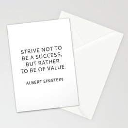 STRIVE NOT TO BE A SUCCESS, BUT RATHER TO BE OF VALUE Stationery Cards