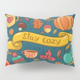 Autumn Is The Time To Stay Cozy Pillow Sham