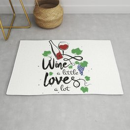 Wine a little love a lot - funny wine saying for wine drinkers gift Rug