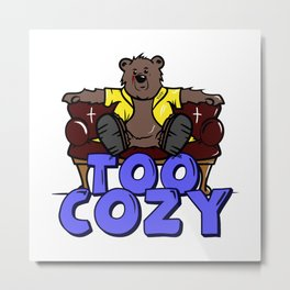 too cozy Metal Print