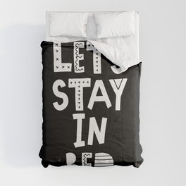 Lets Stay in Bed black and white bedroom decor cute Scandinavian typography design Comforters