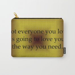 Not Everyone You Love Carry-All Pouch