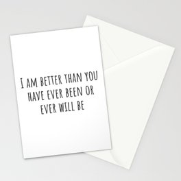 Better Than You Stationery Cards