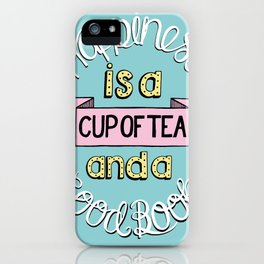 Happiness is Tea and Books iPhone Case