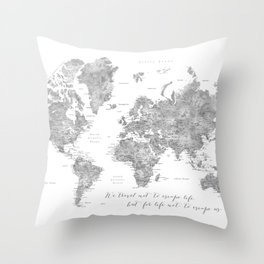We travel not to escape life grayscale world map Throw Pillow