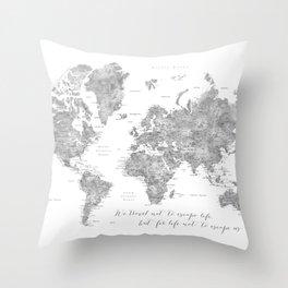 We travel not to escape life grayscale world map Deko-Kissen