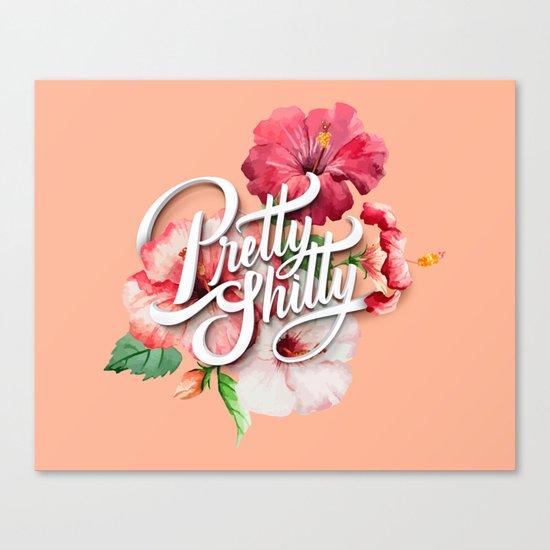 Pretty Sh*tty Canvas Print